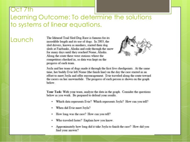 Oct 7th Learning Outcome: To determine the solutions to systems of linear equations. Launch
