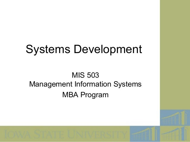 Systems Development          MIS 503Management Information Systems       MBA Program