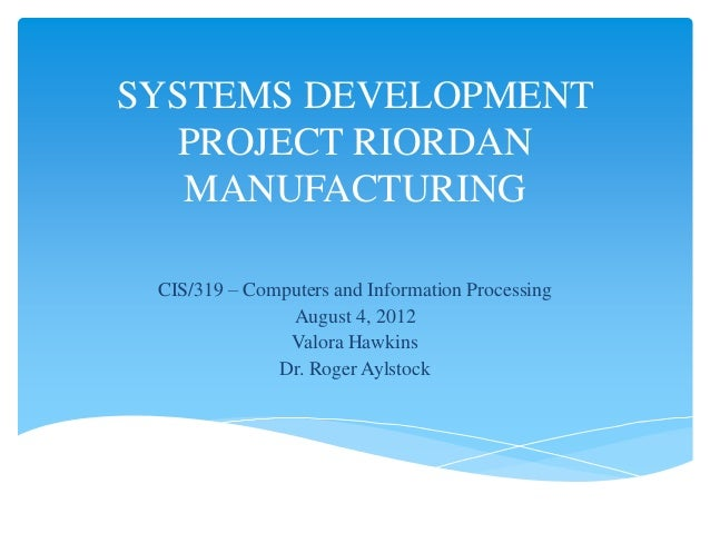 System proposal for riordan manufacturing inc essay