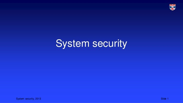 System security  System security, 2013  Slide 1