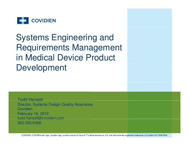 Systems Engineering and R i t M tRequirements Management in Medical Device Product Development Todd HansellTodd Hansell Di...