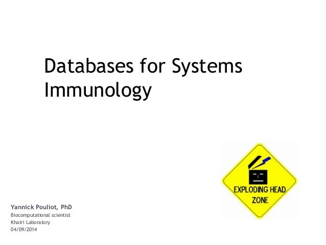 Yannick Pouliot, PhD Biocomputational scientist Khatri Laboratory 04/09/2014 Databases, Web Services and Tools For Systems...