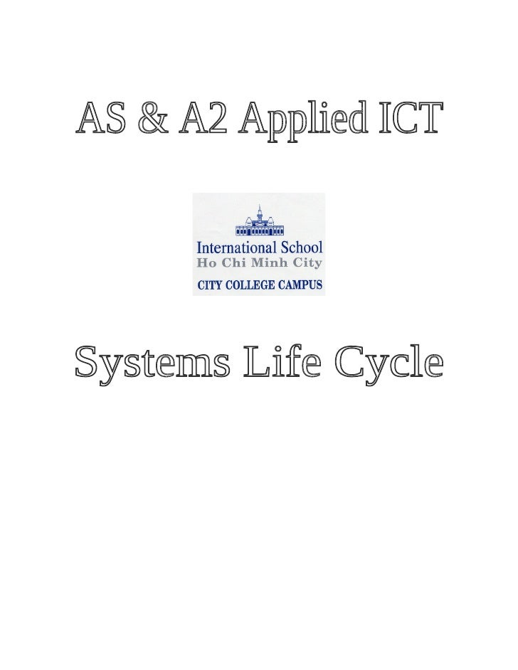 Systems Life Cycle – Applied ICT AS /A2                                -2-                           THE SYSTEMS LIFE CYCL...