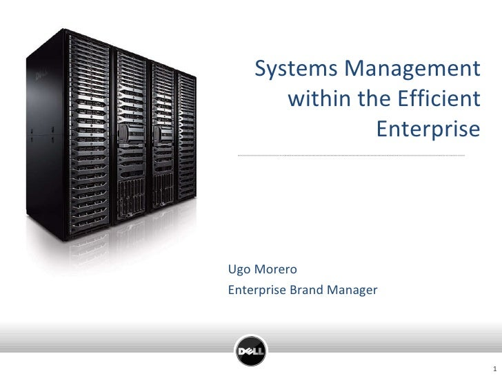 Ugo Morero Enterprise Brand Manager Systems Management within the Efficient Enterprise