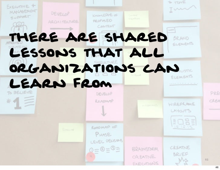 there are sharedlessons that allorganizations canlearn from                    46                         46