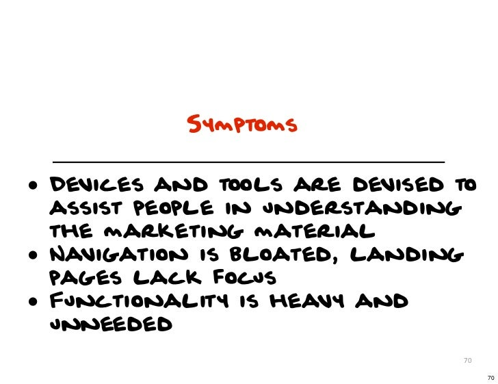 Symptoms• Devices and tools are devised to    assist people in understanding    the marketing material•   Navigation is bl...
