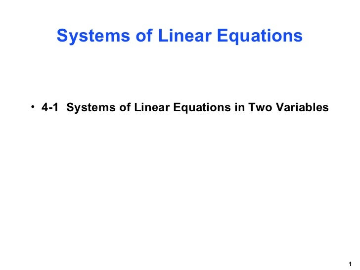 Systems of Linear Equations <ul><li>4-1  Systems of Linear Equations in Two Variables </li></ul>