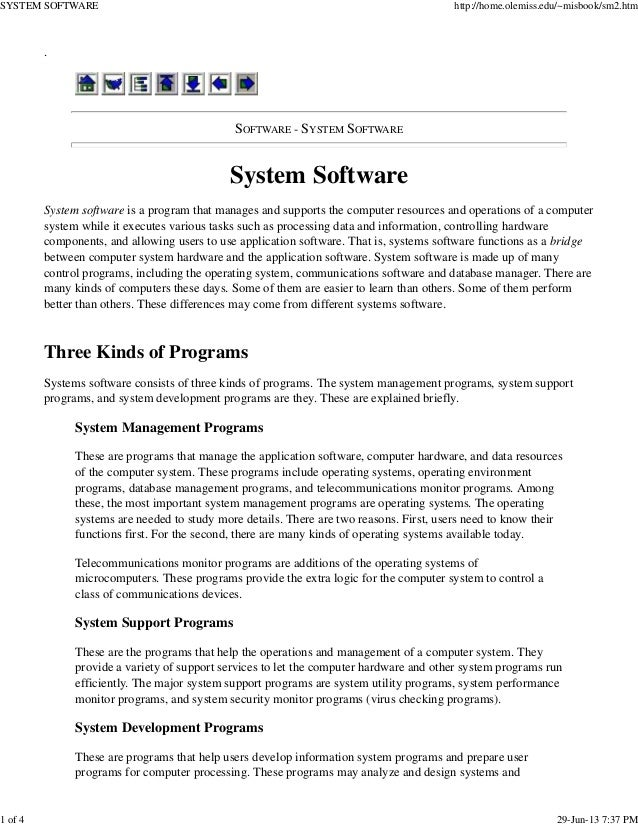 . SOFTWARE - SYSTEM SOFTWARE System Software System software is a program that manages and supports the computer resources...