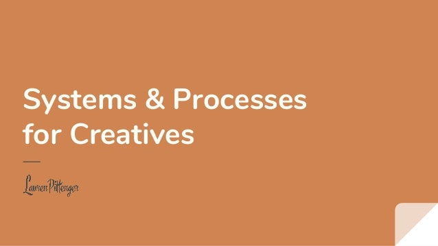 Systems & Processes for Creatives