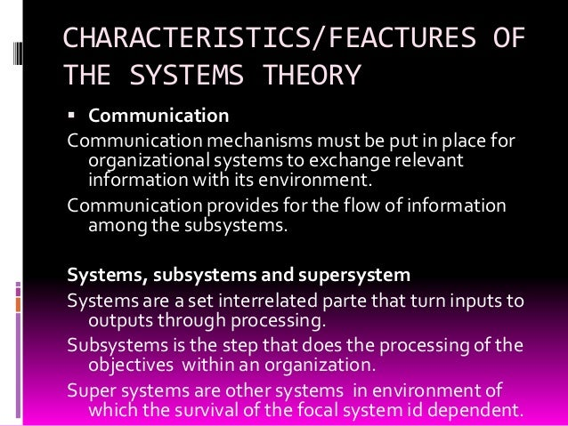 theories and characteristics for international systems Systems theory is the interdisciplinary study of systemsa system is a cohesive conglomeration of interrelated and interdependent parts that is either natural or man-madeevery system is delineated by its spatial and temporal boundaries, surrounded and influenced by its environment, described by its structure and purpose or nature and expressed in its functioning.