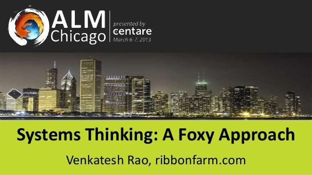 Systems Thinking: A Foxy Approach     Venkatesh Rao, ribbonfarm.com