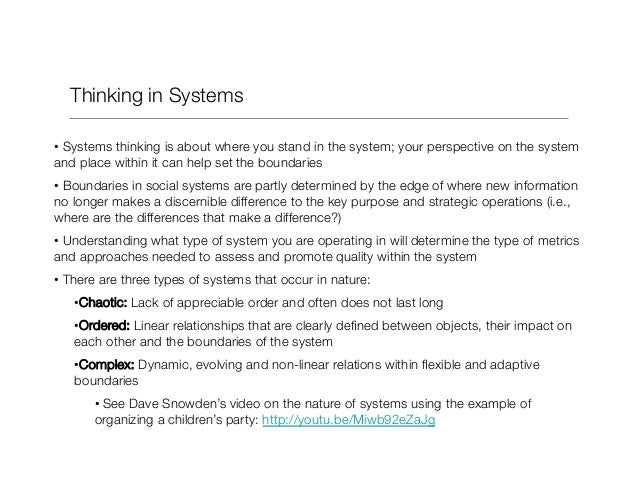 Thinking in Systems •Systems thinking is about where you stand in the system; your perspective on the system and place wi...