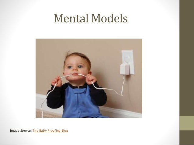 Mental Models Image Source: The Baby Proofing Blog