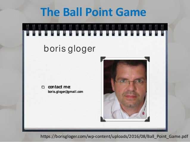 The Ball Point Game boris gloger contact me: boris.gloger@gmail.com https://borisgloger.com/wp-content/uploads/2016/08/Bal...