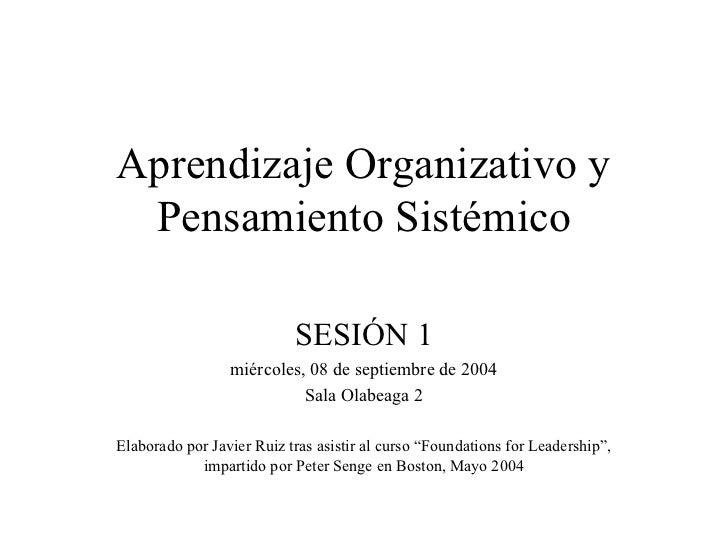 Aprendizaje Organizativo y Pensamiento Sistémico                           SESIÓN 1                 miércoles, 08 de septi...