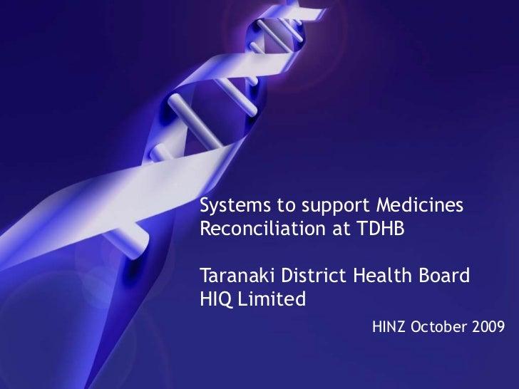 Systems to support Medicines Reconciliation at TDHB Taranaki District Health Board HIQ Limited HINZ October 2009