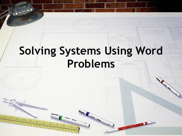 Solving Systems Using Word Problems