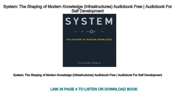 System The Shaping of Modern Knowledge (Infrastructures