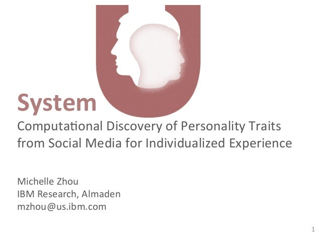 1   System   Computa*onal  Discovery  of  Personality  Traits   from  Social  Media  for  Individual...