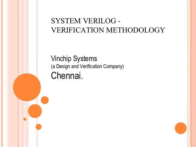 SYSTEM VERILOG -VERIFICATION METHODOLOGYVinchip Systems(a Design and Verification Company)Chennai.