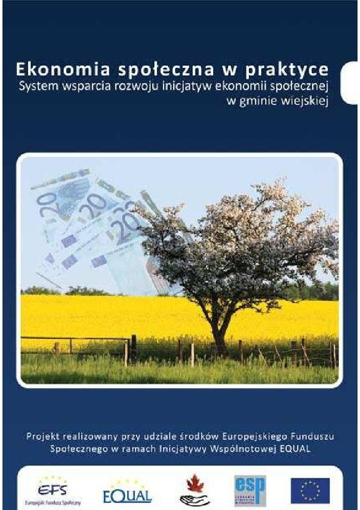 SYSTEM WSPARCIA ROZWOJU INICJATYW EKONOMII SPOŁECZNEJ  W GMINIE WIEJSKIEJ         Chudobczyce, kwiecień 2008