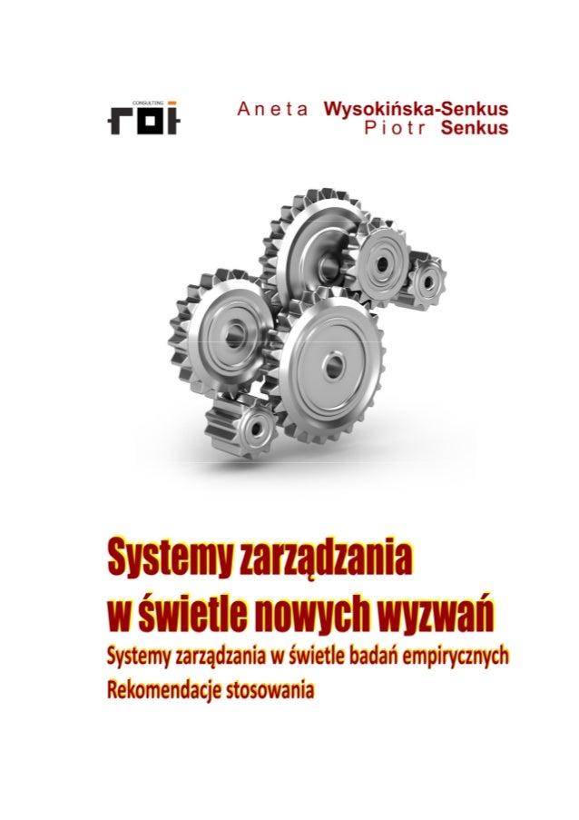 Systemy zarządzania  w świetle nowych wyzwań  Systemy zarządzania  w świetle badań empirycznych  Rekomendacje stosowania