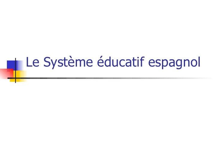 Le Système éducatif espagnol              Visite d'études nº 471.           Nidzica, 1-3 octobre, 2008.