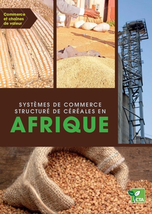 Commerce et chaînes de valeur  Systèmes de commerce structuré de céréales en  Afrique