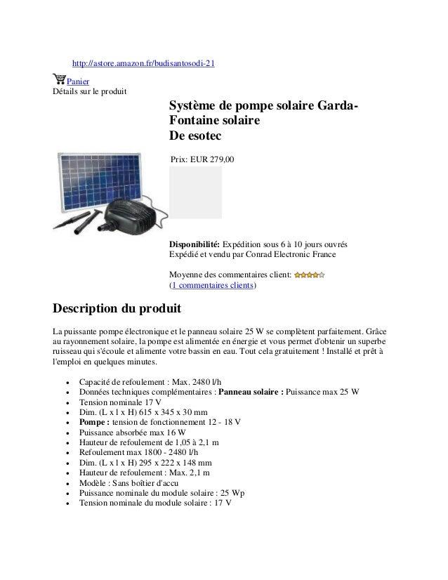 http://astore.amazon.fr/budisantosodi-21PanierDétails sur le produitSystème de pompe solaire Garda-Fontaine solaireDe esot...