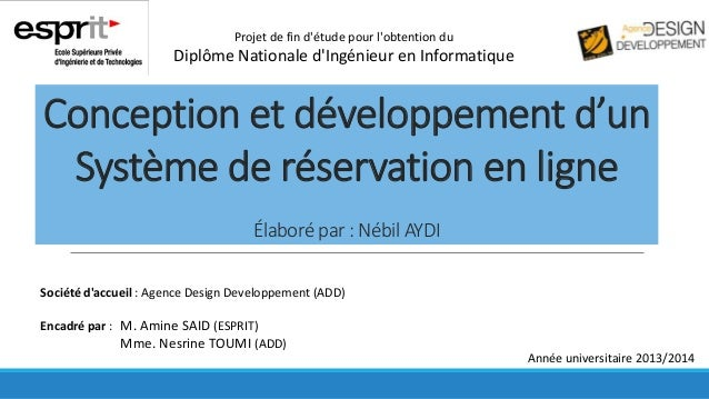 Conception et développement d'un Système de réservation en ligne Élaboré par : Nébil AYDI Projet de fin d'étude pour l'obt...