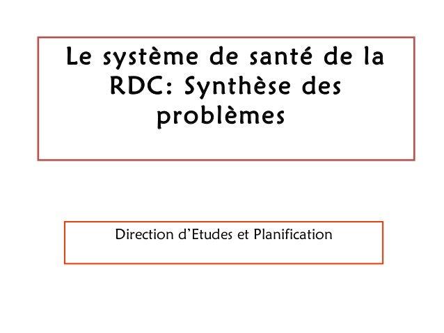 Le système de santé de laRDC: Synthèse desproblèmesDirection d'Etudes et Planification