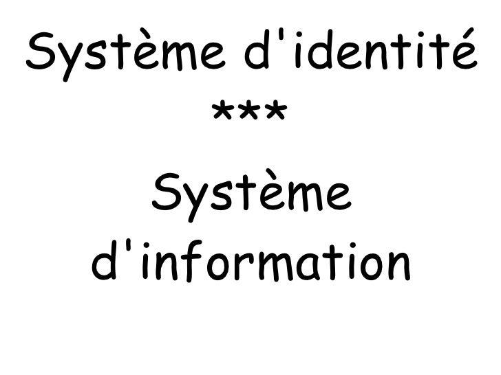 Système  d'identité *** Système d'information