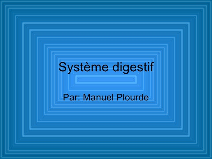 Système digestif Par: Manuel Plourde