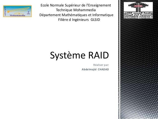 Réaliser par: Abdelmajid CHADAD Ecole Normale Supérieur de l'Enseignement Technique Mohammedia Département Mathématiques e...