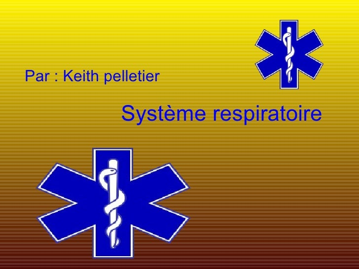 Système respiratoire   Par : Keith pelletier