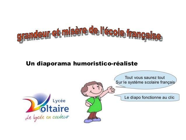 Un diaporama humoristico-réaliste Tout vous saurez tout Sur le système scolaire français Le diapo fonctionne au clic