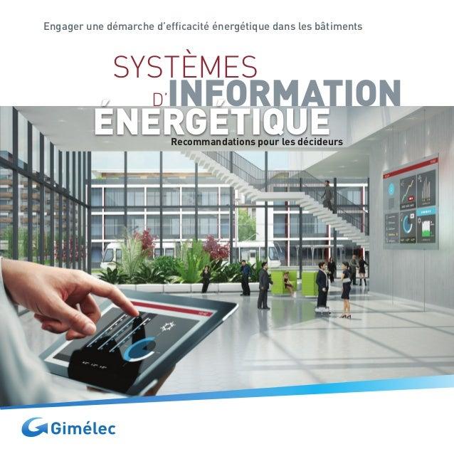 Engager une démarche d'efficacité énergétique dans les bâtiments  SYSTÈMES  D'INFORMATION  ÉNERGÉTIQUE  Recommandations po...