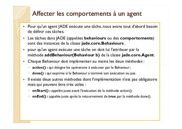 Affecter les comportements àà uunn aaggeenntt   Pour qu'un agent JADE exécute une tâche, nous avons tout d'abord besoin  d...