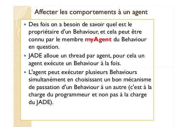 Affecter les comportements àà uunn aaggeenntt   Des fois on a besoin de savoir quel est le  propriétaire d'un Behaviour, e...