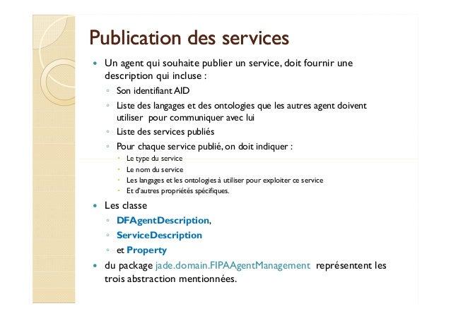 Publication ddeess sseerrvviicceess   Un agent qui souhaite publier un service, doit fournir une  description qui incluse ...