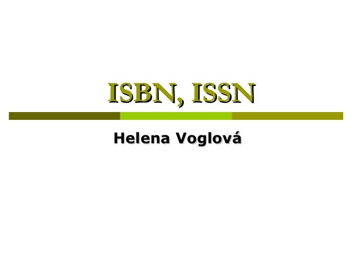ISBN, ISSN Helena Voglová