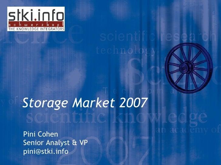 Storage Market 2007 Pini Cohen Senior Analyst & VP [email_address]