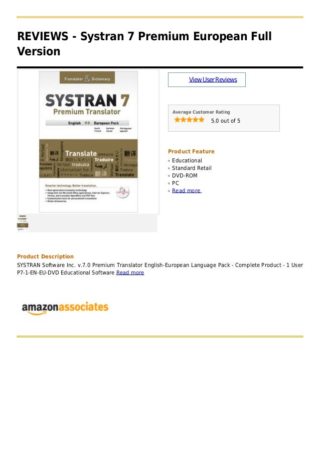 REVIEWS - Systran 7 Premium European FullVersionViewUserReviewsAverage Customer Rating5.0 out of 5Product FeatureEducation...