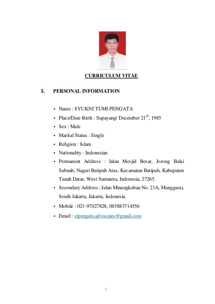CURRICULUM VITAEI.   PERSONAL INFORMATION     • Name : SYUKNI TUMI PENGATA     • Place/Date Birth : Supayang/ December 21t...