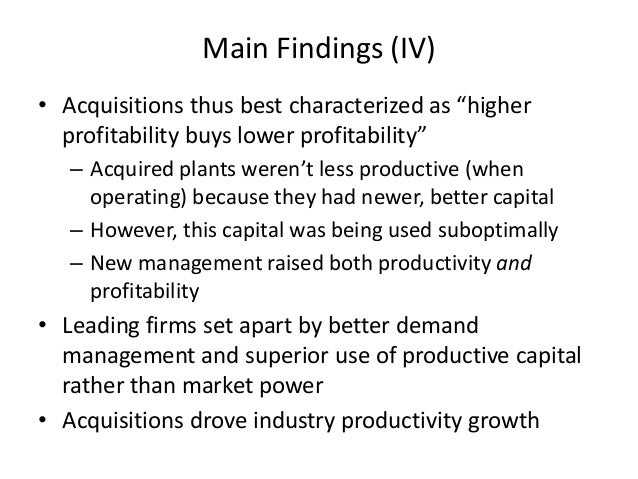 """Main Findings (IV)  •Acquisitions thus best characterized as """"higher profitability buys lower profitability""""  –Acquired pl..."""