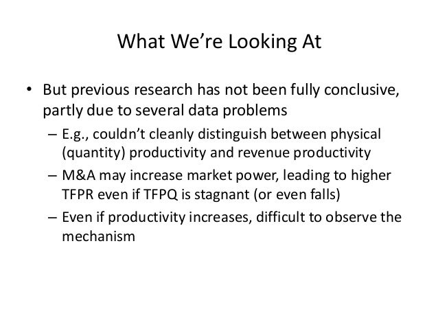 What We're Looking At  •But previous research has not been fully conclusive, partly due to several data problems  –E.g., c...