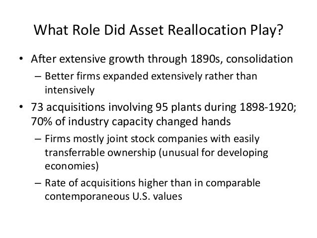•After extensive growth through 1890s, consolidation  –Better firms expanded extensively rather than intensively  •73 acqu...