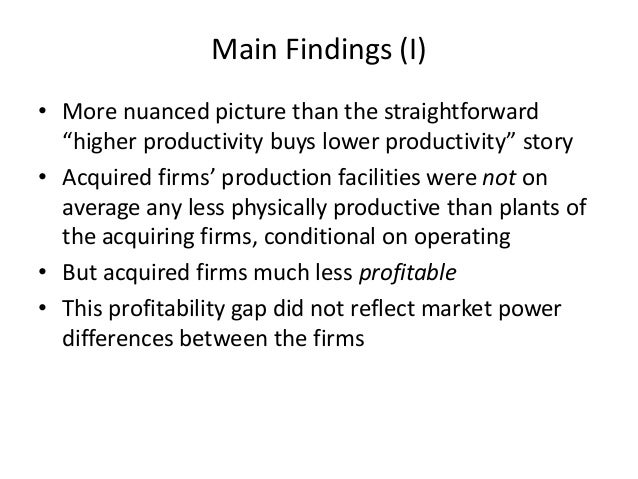 """Main Findings (I)  •More nuanced picture than the straightforward """"higher productivity buys lower productivity"""" story  •Ac..."""