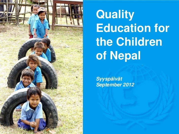 QualityEducation forthe Childrenof NepalSyyspäivätSeptember 2012