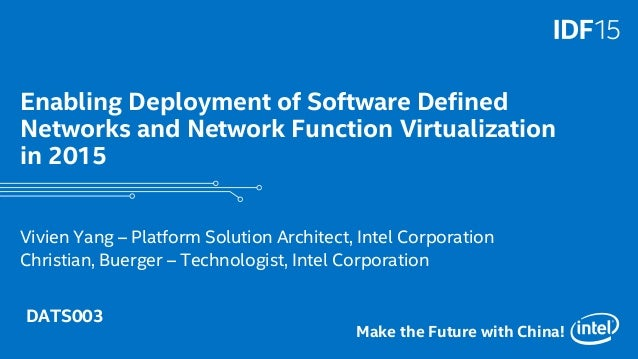 1 Make the Future with China! Enabling Deployment of Software Defined Networks and Network Function Virtualization in 2015...